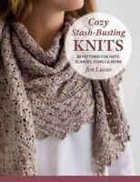 Cozy Stash-Busting Knits : 22 Patterns for Hats, Scarves, Cowls & More, Paper...