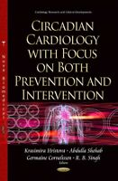 Circadian Cardiology With Focus on Both Prevention and Intervention, Hardcove...