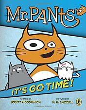 Mr. Pants: Its Go Time! by Scott Mccormick