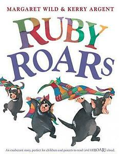 Ruby Roars by Margaret Wild Kerry Argent Paperback New