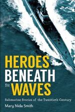 Beneath the Waves : Submarine Stories of the Twentieth Century by Mary Nida Smit