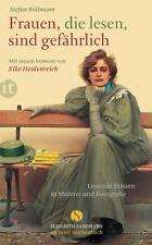 Frauen, die lesen, sind gefährlich von Stefan Bollmann (2013, Taschenbuch) #o