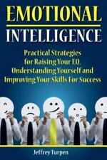 Emotional Intelligence: Practical Strategies to Understanding Yourself, Rai...