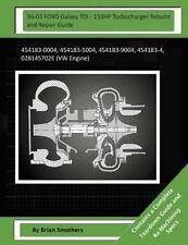 96-03 FORD Galaxy TDi - 110HP Turbocharger Rebuild and Repair Guide :...