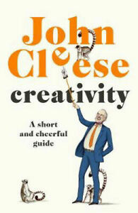 Creativity: A Short and Cheerful Guide | John Cleese