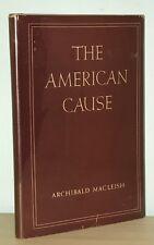 Archibald MacLeish - The American Cause - 1st 1st 1941 HCDJ - Wonderful Copy NR
