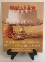 Roland Mesnier's Basic to Beautiful Cakes Softcover Recipe Book Baking Cookbook