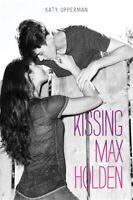 Kissing Max Holden ' Upperman, Katy