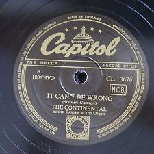 78rpm THE CONTINENTAL it can`t be wrong / a handful of stars