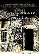 Jersey Folklore and Superstitions Volume Two : A Comparative Study with the...