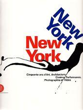 CELANT, DENNISON, New York New York. Cinquante ans d'Art, Architecture, Cinéma