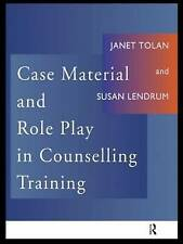 NEW Case Material and Role Play in Counselling Training by Susan Lendrum