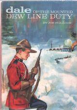 DALE OF THE MOUNTED DEW LINE DUTY by JOE HALLIDAY Pennington Press HC 1959