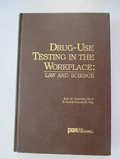 Drug-use testing in the workplace: Law and science by Dubowski, Kurt M