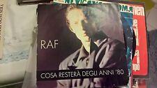"""7"""" RAF COSA RESTERA' DEGLI ANNI '80  SABBIA NEI BAR COPERTINA EX VINILE EX+"""