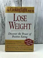 The Cooking Light Way to Lose Weight : Discover the Power of Positive Eating