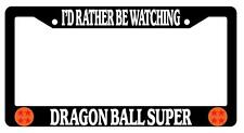 Black License Plate Frame I'd Rather Be Watching Dragon Ball Super Auto