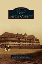 Lost Benzie County by Louis Yock (2011)