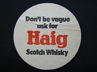 DON'T BE VAGUE ASK FOR A HAIG SCOTCH WHISKY COASTER
