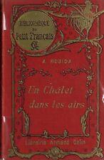 RARE EO BIBLIOTHÈQUE DU PETIT FRANÇAIS ALBERT ROBIDA : UN CHÂLET DANS LES AIRS