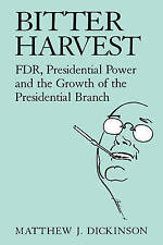 Bitter Harvest: FDR, Presidential Power and the Growth of the-ExLibrary