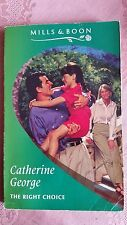 Mills and Boon Books - THE RIGHT CHOICE - catherine george