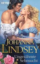Ungezähmte Sehnsucht: Roman von Lindsey, Johanna