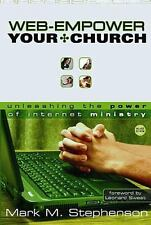 NEW - Web-Empower Your Church: Unleashing the Power of Internet Ministry