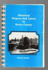 HISTORICAL PLAQUES AND CAIRNS IN BRUCE COUNTY Ontario Canada 1995 Guide BOOK