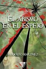 El Abismo en el Espejo by Rodolfo Martinez (2012, Paperback)