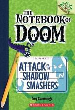The Notebook of Doom: Attack of the Shadow Smashers 3 by Troy Cummings (2013,...