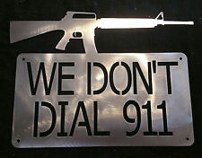 Wrong Home Gun WE DON'T DIAL 911 Pistol Guns Wall Hanging Sign Thief Danger AR15
