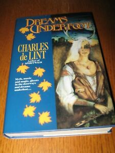 Dreams Underfoot (Newford) by Charles de Lint - 1st Tor HC ed (1993) 1st printng