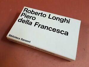 Longhi Roberto PIERO DELLA FRANCESCA