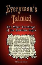 Everyman's Talmud: The Major Teachings of the Rabbinic Sages: By Abraham Cohe...