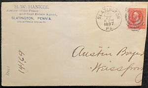 1897 **H. W. HANKEE** (JUSTICE OF THE PEACE) SLATINGTON, PA. ADVERTISING COVER!