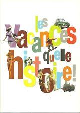 LES VACANCES QUELLE HISTOIRE !   - NEUF