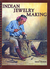 NEW Indian Jewelry Making by Oscar T. Branson