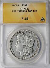 1878 $1 7TF VAM-115 Top-100 ANACS F 15 Morgan Silver Dollar