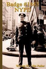 Badge #1843 NYPD by John Peller (2016, Paperback)