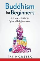 Buddhism for Beginners : A Practical Guide to Spiritual Enlightenment, Paperb...