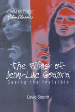 The Films of Jean-Luc Godard: Seeing the Invisible (Cambridge Film Classics)