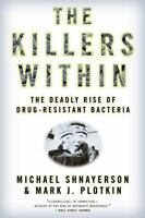 The Killers Within: The Deadly Rise Of Drug-Resistant Bacteria by Shnayerson, M