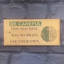 Cette machine n'a aucun cerveau, utilisez votre propre-Plaque/Signe/- Cadeau Travail notice 22