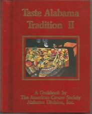 Taste Alabama Tradition II A Cookbook by The American Cancer Society Alabama Div