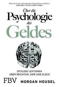 MORGAN HOUSEL: Über die Psychologie des Geldes (Taschenbuch, 2021). Wie NEU.