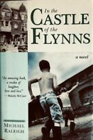 IN THE CASTLE OF THE FLYNNS  ~  MICHAEL RALEIGH ~  HARD COVER WITH DUST JACKET ~