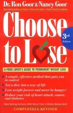 Choose to Lose: A Food Lovers Guide to Permanent Weight Loss by Ronald S. Goor