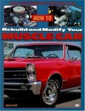 How to Rebuild and Modify Your Muscle Car: High-