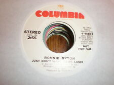 Ronnie Dyson 45 Just Don't Want To Be Lonely PROMO COLUMBIA